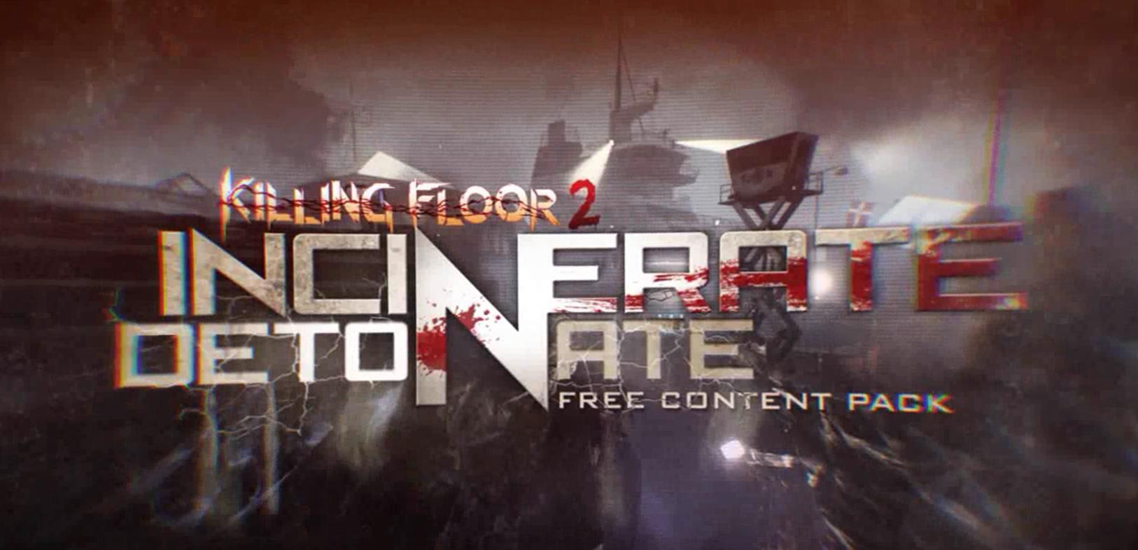 Killing Floor 2 Incinerate 'N Detonat